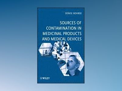 Sources of Contamination in Medicinal Products and Medical Devices av Denise Bohrer