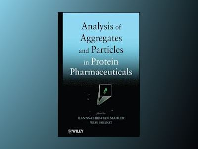Analysis of Aggregates and Particles in Protein Pharmaceuticals av Hanns-Christian Mahler