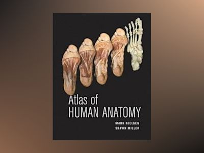 Atlas of Human Anatomy av Mark Nielsen