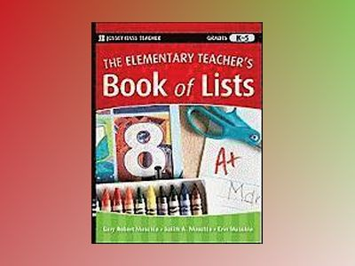 The Elementary Teacher's Book of Lists av Gary Robert Muschla