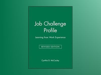 Job Challenge Profile: Learning from Work Experience, Revised av Cynthia D. McCauley