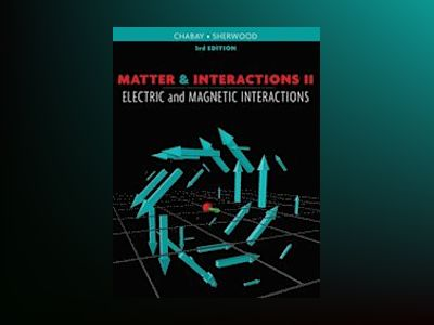Matter and Interactions: Volume 2: Electric and Magnetic Interactions, 3rd av Ruth W. Chabay