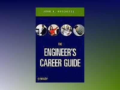 The Career Guide Book for Engineers av John A. Hoschette