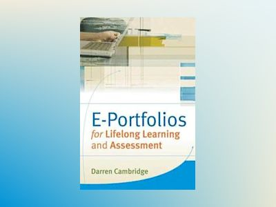E-Portfolios for Lifelong Learning and Assessment av Darren Cambridge