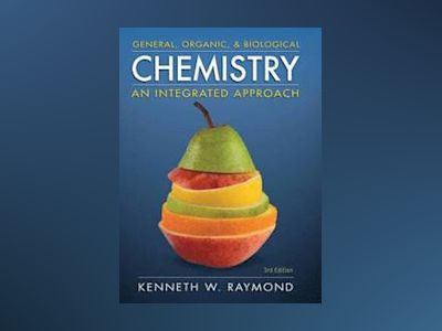 General Organic and Biological Chemistry, 3rd Edition av Kenneth W. Raymond