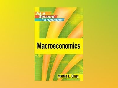 Macroeconomics as a Second Language av Martha L. Olney
