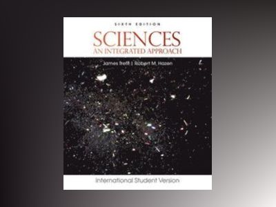 Sciences: An Integrated Approach, International Student Version, 6th Editio av James Trefil