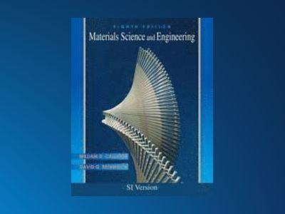 Materials Science and Engineering , International Student Version , 8th Edi av William D. Callister
