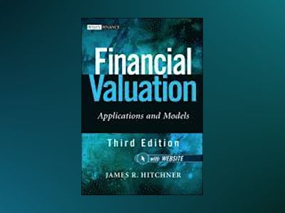 Financial Valuation: Applications and Models + Website , 3rd Edition av James R. Hitchner