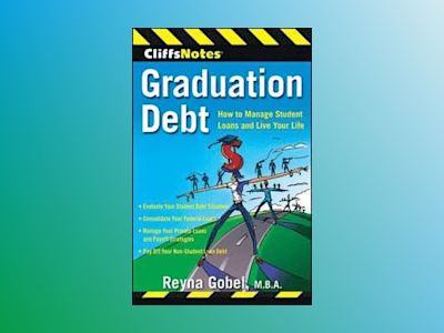 Graduation Debt: How to Manage Student Loans and Live Your Life av Reyna Gobel