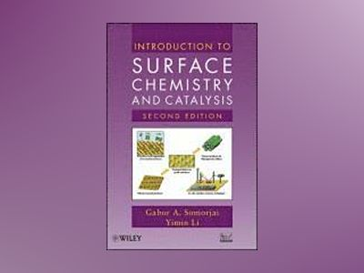 Introduction to Surface Chemistry and Catalysis, 2nd Edition av Gabor A. Somorjai