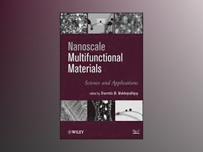 Nanoscale Multifunctional Materials: Science & Applications av S. Mukhopadhyay