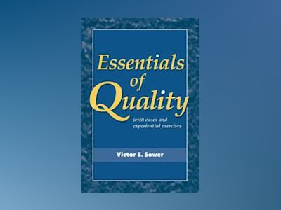 Essentials of Quality with Cases and Experiential Exercises av V. E. Sower