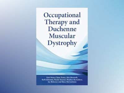 Occupational Therapy and Duchenne Muscular Dystrophy av Kate Stone