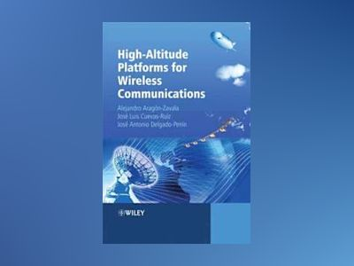 High-Altitude Platforms for Wireless Communications av Alejandro Aragon-Zavala