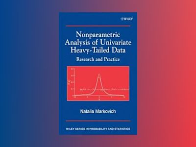 Nonparametric Analysis of Univariate Heavy-Tailed Data: Research and Practi av Natalia Markovich