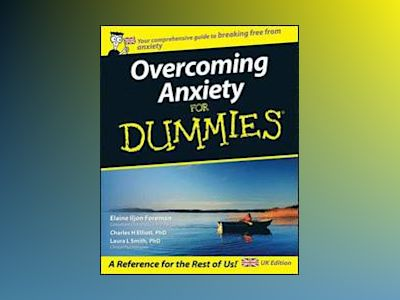 Overcoming Anxiety For Dummies av Elaine Iljon Foreman