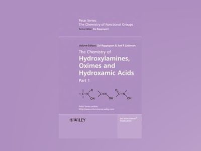 The Chemistry of Hydroxylamines, Oximes and Hydroxamic Acids av Zvi Rappoport