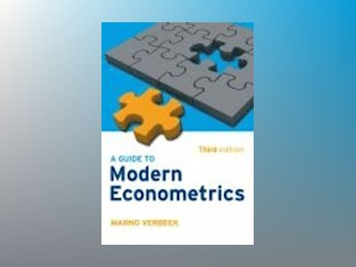 A Guide to Modern Econometrics, 3rd Edition av Marno Verbeek