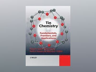 Tin Chemistry: Fundamentals, Frontiers, and Applications av Marcel Gielen