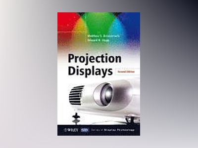 Projection Displays, 2nd Edition av Matthew S. Brennesholtz