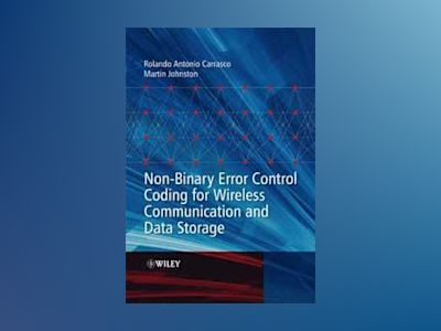 Non-Binary Error Control Coding for Wireless Communication and Data Storage av Rolando Antonio Carrasco