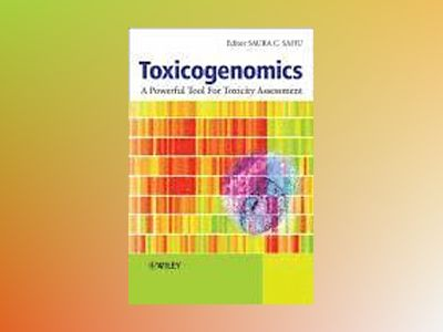 Toxicogenomics: A Powerful Tool for Toxicity Assessment av Saura Sahu