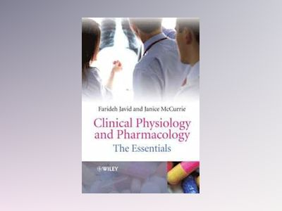Clinical Physiology and Pharmacology: The Essentials av Farideh Javid