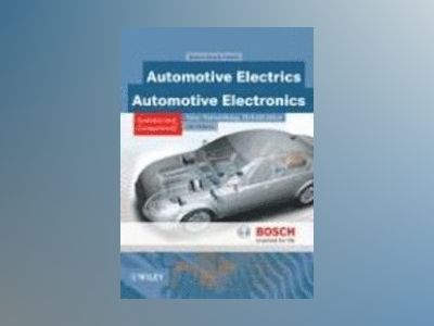 Automotive Electrics and Automotive Electronics, Completely Revised and Ext av Robert Bosch GmbH