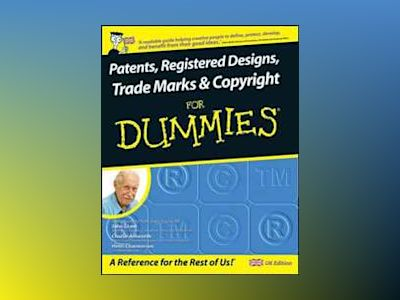 Patents, registered designs, trade marks and copyright for dummies av Henri J.a. Charmasson