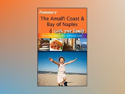 The Amalfi Coast & Bay of Naples With Your Family av Nick Bruno