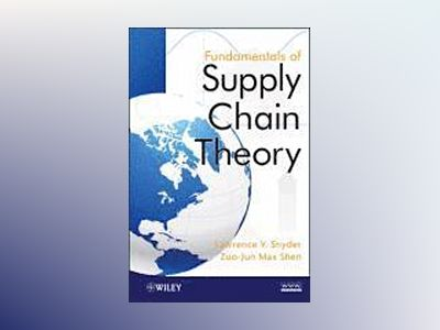Fundamentals of Supply Chain Theory av Lawrence V. Snyder