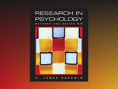 Research In Psychology: Methods and Design, 6th Edition av C. James Goodwin