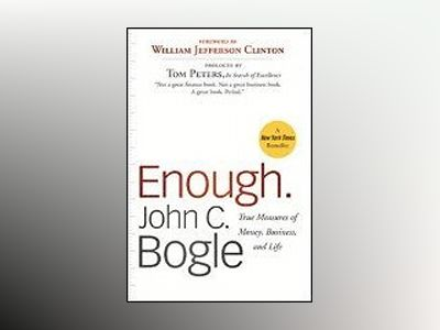 Enough: True Measures of Money, Business, and Life av John C. Bogle