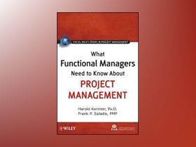 What Functional Managers Need to Know About Project Management av International Institute for Learning