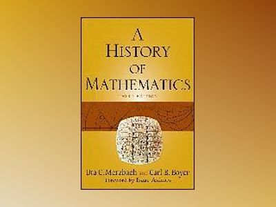 A History of Mathematics, 3rd Edition av Carl B. Boyer