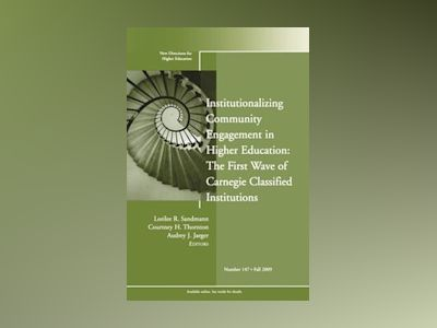 Institutionalizing Community Engagement in Higher Education: The First Wave av HE