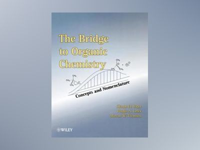 The Bridge to Organic Chemistry: Concepts and Nomenclature av Claude H. Yoder