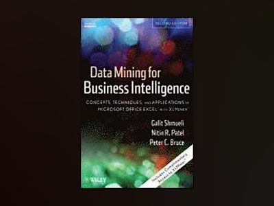 Data Mining for Business Intelligence: Concepts, Techniques, and Applicatio av Galit Shmueli