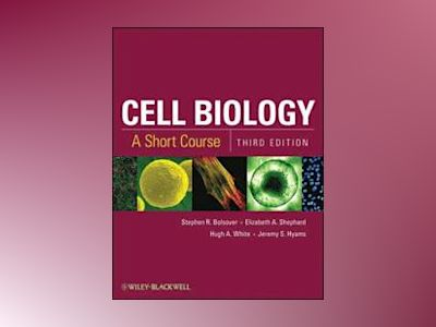 Cell Biology: A Short Course, 3rd Edition av Stephen R. Bolsover