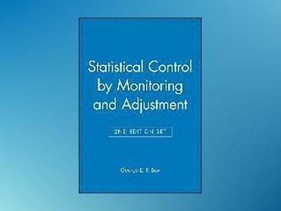Statistical Control by Monitoring and Adjustment, Statistics for Experiment av George E. P. Box