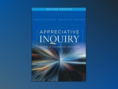 Appreciative Inquiry: Change at the Speed of Imagination, 2nd Edition av Jane Magruder Watkins
