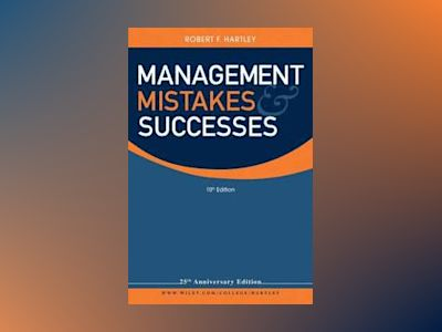 Management Mistakes and Successes, 10th Edition av Robert F. Hartley