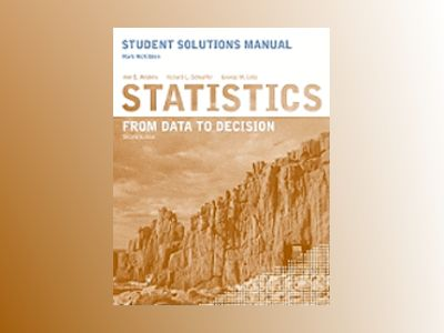 Statistics: From Data to Decision, Student Solutions Manual , 2nd Edition av Ann E. Watkins