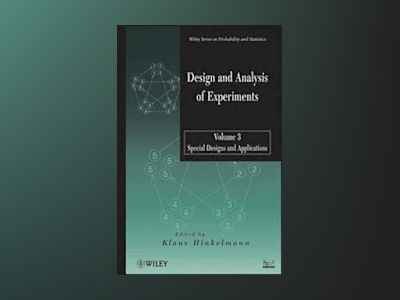 Design and Analysis of Experiments, Volume 3, Design and Analysis of Experi av Klaus Hinkelmann