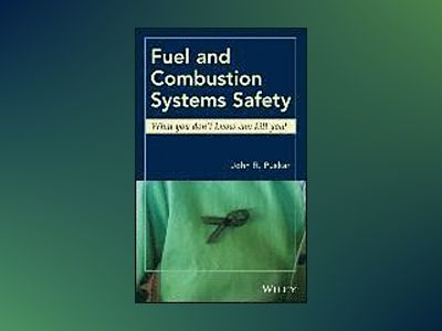 Fuel and Combustion Systems Safety av John R. Puskar