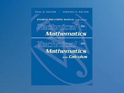 Student Solutions Manual to accompany Technical Mathematics 6th Edition and av Paul A. Calter