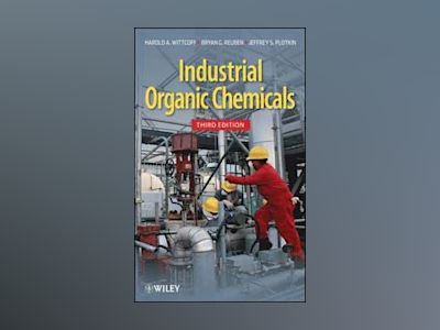 Industrial Organic Chemicals av Harold A. Wittcoff