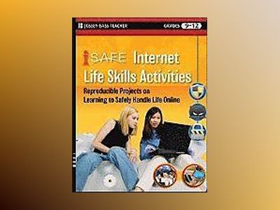 i-SAFE Internet Life Skills Activities: Reproducible Projects on Learning t av iSafe