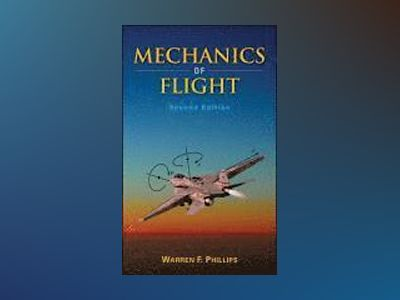 Mechanics of Flight, 2nd Edition av Warren F. Phillips